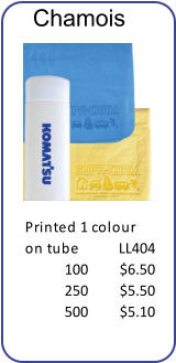 Printed 1 colour on tube LL404 100 $6.50 250 $5.50 500 $5.10 Chamois